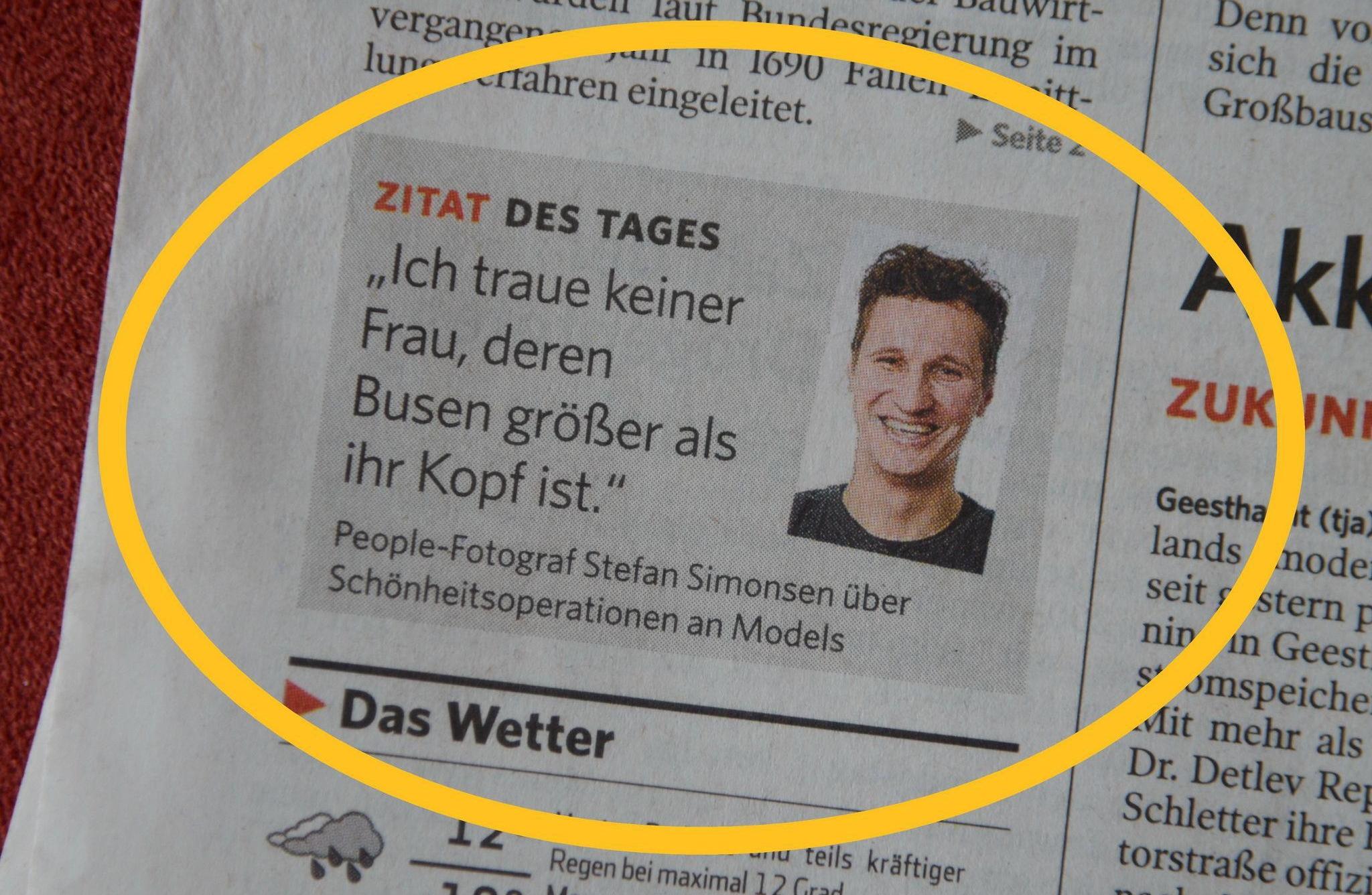 Fotojournalist Stefan Simonsen wird in der Bergedorfer Zeitung zitiert: Ich traue keiner Frau, deren Busen größer als ihr Kopf ist)